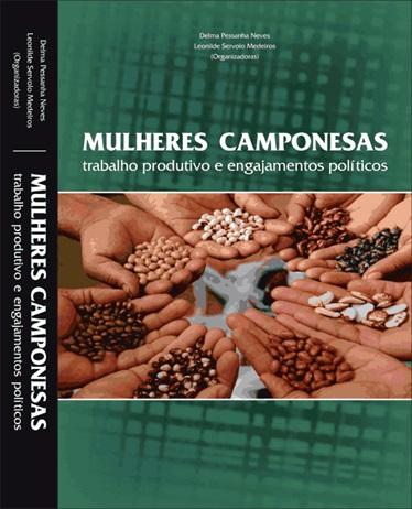 Resultado de imagem para Mulheres Camponesas - Trabalho E Engajamentos Políticos